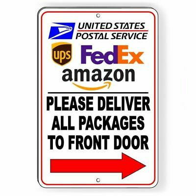 Deliver All Packages To Front Door Arrow Right Sign METAL Delivery Usps SI040 • 9.89$