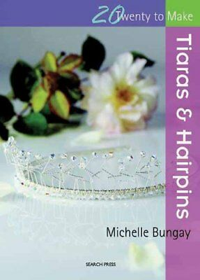 £2.38 • Buy Tiaras And Hairpins (Twenty To Make),Michelle Bungay