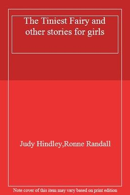 The Tiniest Fairy And Other Stories For Girls,Judy Hindley,Ronne Randall • 2.50£