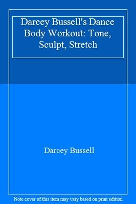 £2.59 • Buy Darcey Bussell's Dance Body Workout: Tone, Sculpt, Stretch,Darcey Bussell