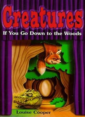 £1.90 • Buy If You Go Down To The Woods (Creatures S.),Louise Cooper