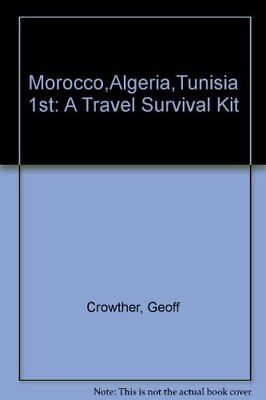 £16.41 • Buy Morocco,Algeria,Tunisia 1st: A Travel Survival Kit,Geoff Crowther