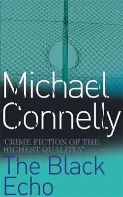 The Black Echo,Michael Connelly- 9780752810003 • 3.25£