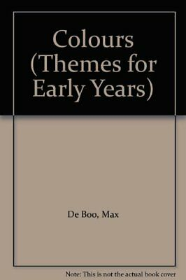 £2.88 • Buy Colours (Themes For Early Years),Max De Boo, J. Bennett, Peter Morrell