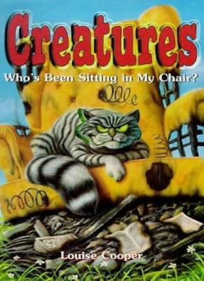 £2.03 • Buy Who's Been Sitting In My Chair? (Creatures),Louise Cooper