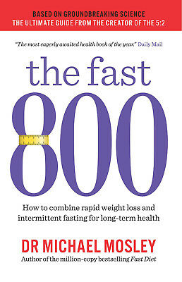 $11.37 • Buy The Fast 800 By Dr Michael Mosley - Weight Loss Diet Fasting Book Doctor Mosley