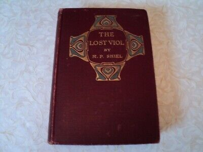 $50 • Buy M P Shiel THE LOST VIOL (1905) First American Edition Preceeds The English