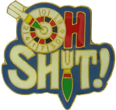 Darts Joke Pin Badge 'OH SH*T' With Butterfly Clasp - 27mm X 25mm - FREE UK P&P • 4.95£