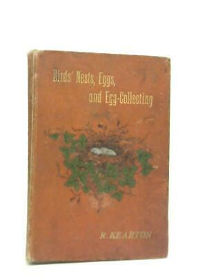£19.08 • Buy Bird's Nests, Eggs And Egg-Collecting (R. F.Z.S. Kearton - 1896) (ID:97059)
