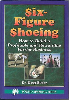 Six-Figure Shoeing: How To Build A Profitable And Rewarding Farrier Business • 66.68£