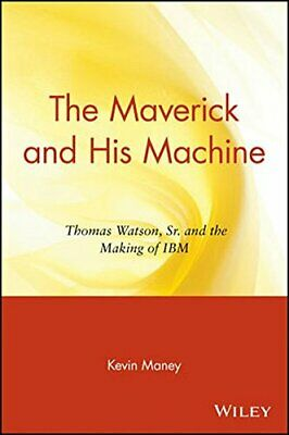The Maverick And His Machine: Thomas Watson, Sr. And The Making Of IBM, Maney+= • 26.85£