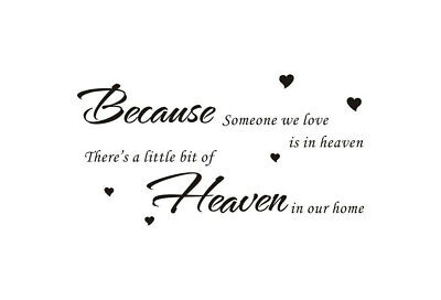 Because Someone We Love Is In Heaven Wall Quotes Wall Art Wall Stickers UK 50o  • 4.30£