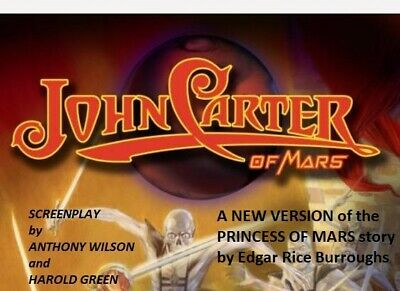 JOHN CARTER Of MARS Screenplay Script By Anthony Wilson & Harold Green • 19.99$