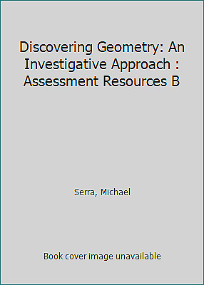$5.89 • Buy Discovering Geometry: An Investigative Approach : Assessment Resources B