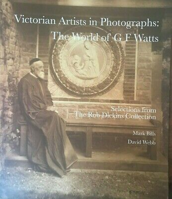 £11.95 • Buy Victorian Artists In Photographs: The World Of G.F. Watts Rob Dickins Collection