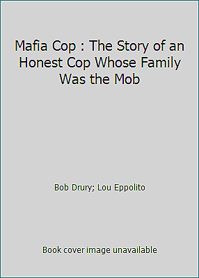 Mafia Cop : The Story Of An Honest Cop Whose Family Was The Mob • 2.93£