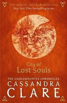 £3.10 • Buy The Mortal Instruments 5: City Of Lost Souls,Cassandra Clare