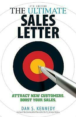The Ultimate Sales Letter, 4th Edition, Kennedy, Dan S. • 6.57£