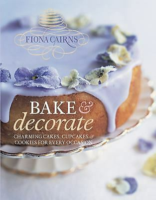 £3.16 • Buy Bake And Decorate : Charming Cakes, Cupcakes And Cookies For Every Occasion