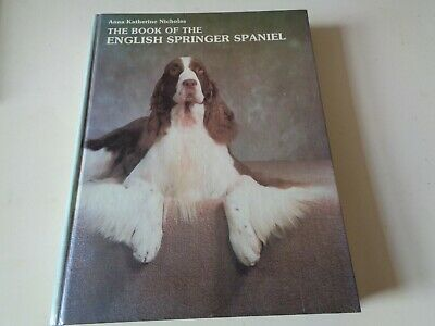 £14.99 • Buy THE BOOK OF THE ENGLISH SPRINGER SPANIEL By ANNA KATHERINE NICHOLAS 1st Ed HB