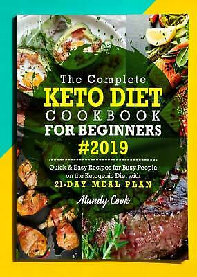 $0.99 • Buy The Complete Keto Diet Cookbook For Beginners 2019: Quick & Easy Recipes..P.D.F