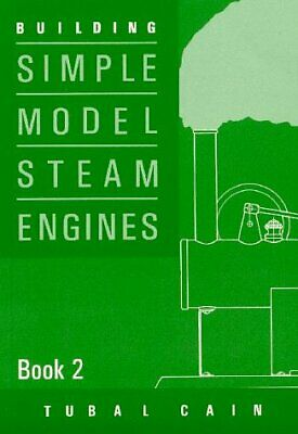 Building Simple Model Steam Engines: Book 2 By Tubal Cain • 7.50£