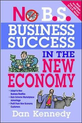 Business Success For The New Economy By Dan S. Kennedy • 9.80£