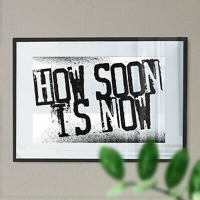 How Soon Is Now - The Smiths Typography Digital Art Print • 15.99£