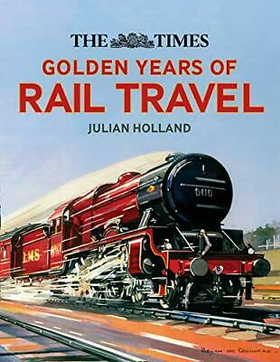 The Times Golden Years Of Rail Travel Hardback Back Book With Outer Cover Trains • 9.95£