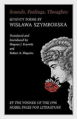 Sounds, Feelings, Thoughts – Seventy Poems By Wislawa Szymborska – B • 15.78£