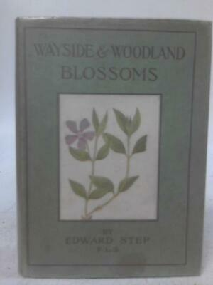 Wayside And Woodland Blossoms (Edward Step - 1935) (ID:62206) • 12.99£