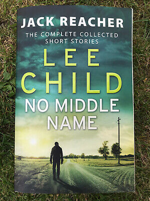Lee Child - The Complete Collected Jack Reacher Short Stories - No Middle Name • 1.99£