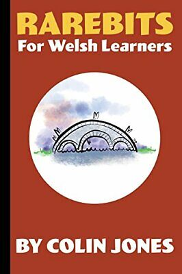 Rarebits For Welsh Learners: A Miscellany For Adults Learning Welsh,Colin Jone • 11.59£