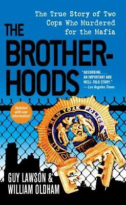 The Brotherhoods : The True Story Of Two Cops Who Murdered For The Mafia • 3.09£