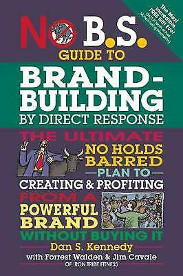No B.S. Guide To Brand-Building By Direct Response, Kennedy, Dan S. • 10.37£