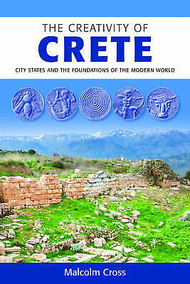 The Creativity Of Crete: City States And The Foundations Of The Modern World, Cr • 12.09£