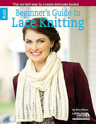 £7.70 • Buy Beginner's Guide To Lace Knitting Leisure Arts Knit, Weiss, Rita,  Paperback