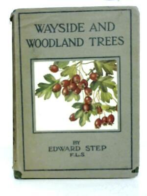 Wayside And Woodland Trees (Edward Step - 1947) (ID:02526) • 12.30£