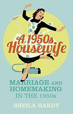 A 1950s Housewife By Sheila Hardy (Paperback, 2016) • 9.30£