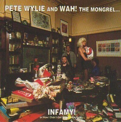 Pete Wylie | CD | Infamy! (1991, And Wah! The Mongrel..) • 12.80£