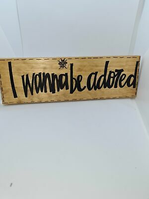 I Wanna Be Adored • 6£