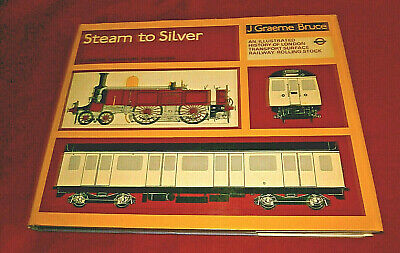 STEAM TO SILVER. LONDON TRANSPORT ROLLING STOCK. J G Bruce. 1975. Illus. HB DW.  • 11.25£