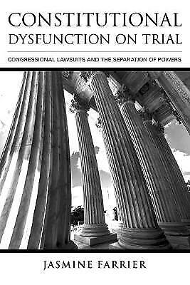 Constitutional Dysfunction On Trial, Farrier, Jasmine,  Paperback • 18.88£