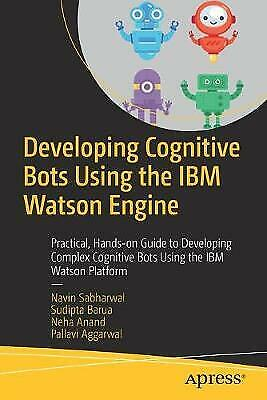 Developing Cognitive Bots Using The IBM Watson Engine, Navin Sabharwal,  Paperba • 20.52£