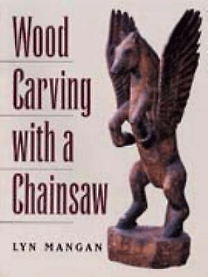 Wood Carving With A Chainsaw By Mangan, Lyn • 24.53£