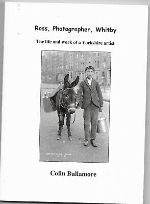Ross, Photographer, Whitby; By Colin Bullamore; 2009 • 7.99£