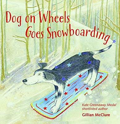 Dog On Wheels Goes Snowboarding By Gillian McClure (Paperback, 2020) • 7.80£