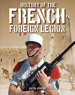 £15.40 • Buy History Of The French Foreign Legion By David Jordan (Paperback, 2019)