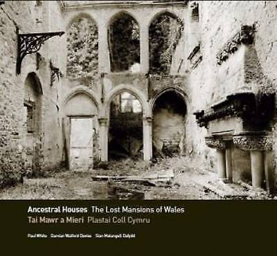 Ancestral Houses - The Lost Mansions Of Wales/Tai Mawr A Mieri - Plastai Coll... • 40£