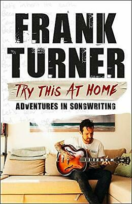 Try This At Home: Adventures In Songwriting: THE SUNDAY TIMES BESTSELLER,Frank • 7.38£